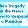 How Musicians Respond to Tragedy