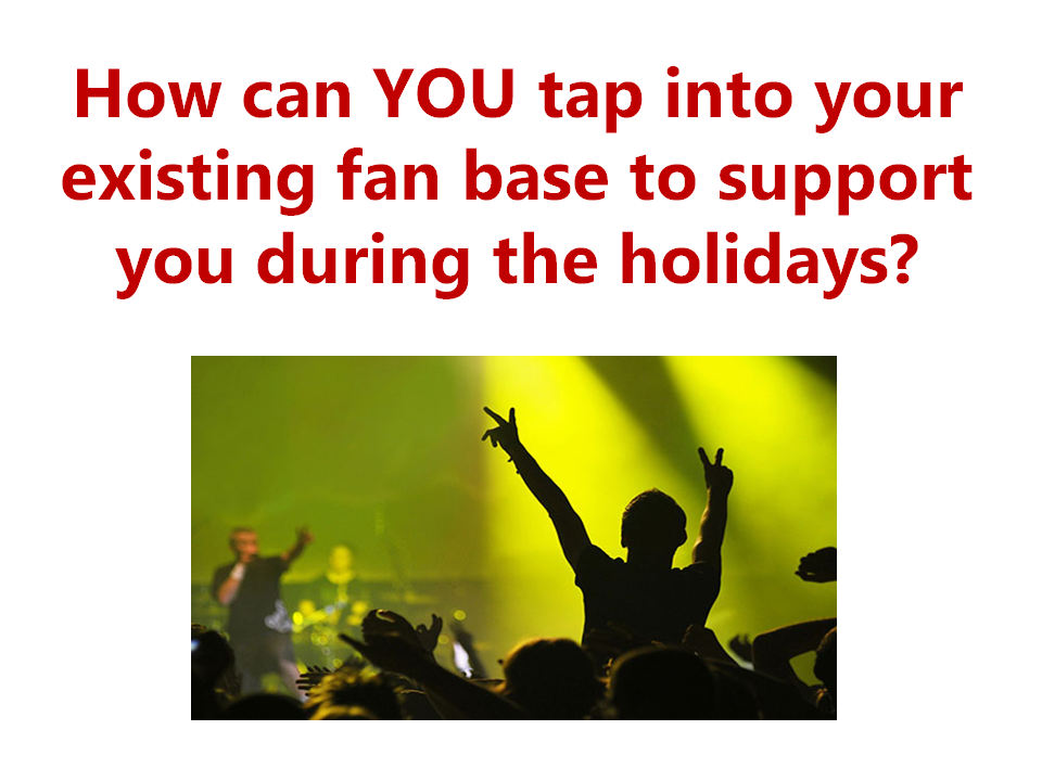 How can you tap into your fan base for Holiday Music Marketing?