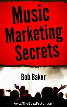 Free Music Marketing Secrets Report by Bob Baker