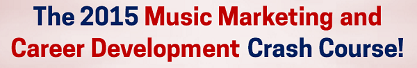 Music Marketing and Career Development Crash Course