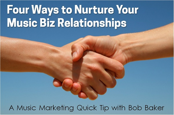 nurture your music biz relationships