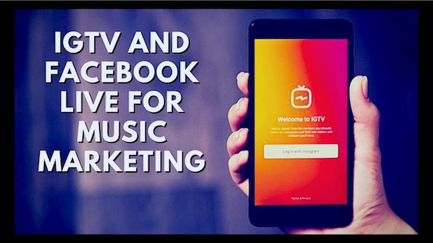 IGTV and Facebook Live for Music Marketing